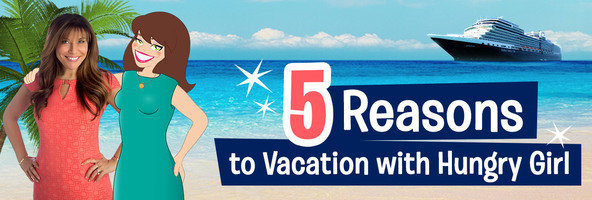 5 Reasons to Vacation with Hungry Girl