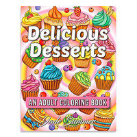 Mother's Day Gifts: For Artsy Moms: Delicious Desserts: An Adult Coloring Book
