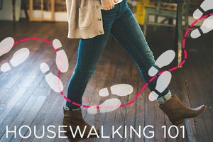 The What, Why & the How of Housewalking