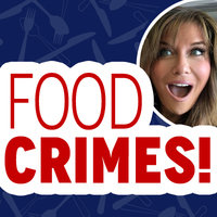 Let's Talk Food Crimes!