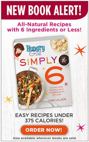 Hungry Girl Simply 6: Easy Recipes with 6 Ingredients or Less