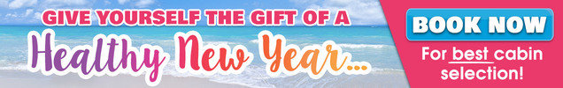 GIVE YOURSELF THE GIFT OF A HEALTHY NEW YEAR... BOOK NOW FOR BEST CABIN SELECTION!
