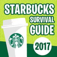 Starbucks Survival Guide 2017