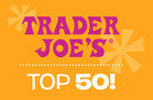 "Trader Joe's ""The Nifty Thrifty 50"" List of Favorite Products"