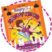 Hungry Girl's Happy Hour Recipe Book